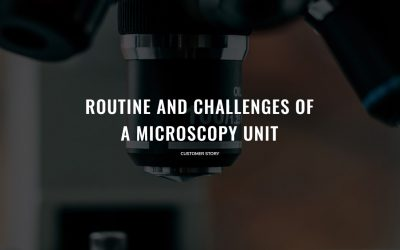 Customer Story: Routine and challenges of a microscopy unit